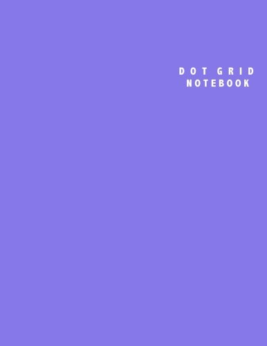 Dot Grid Notebook: Large (8.5 x 11 inches) - 100 Dotted Pages || Purple Dotted Notebook/Journal