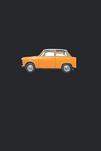 Trabant Trabi DDR Notizbuch: Trabant Trabi DDR Notizbuch 120 Seiten liniert 6x9 Geschenkidee Ostdeutschland East Germany 2 Takter Tagebuch Weihnachten Ostern Geburtstag Ossi Trabant 601