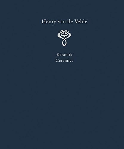 Henry van de Velde. Raumkunst und Kunsthandwerk. Interior Design and Decorative Arts: Ein Werkverzeichnis in sechs Bänden. Band III: Keramik. A ... ... raisonné in six volumes. Volume III: Ceramics