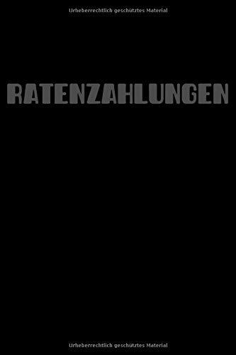 Ratenzahlungen: Logbuch. 100 Seiten im A5 Format