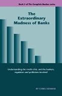 The Extraordinary Madness of Banks