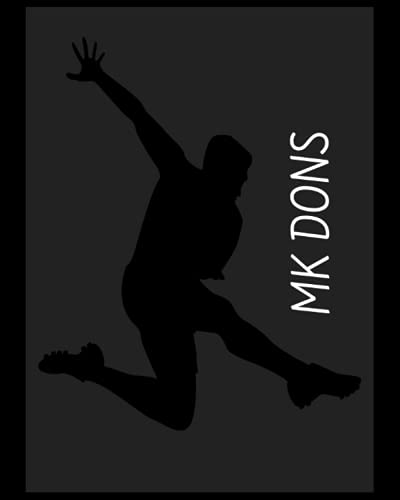 MK Dons: 4 Year Diary, MK Dons FC Personal Journal, MK Dons Football Club, MK Dons FC Diary, MK Dons FC Planner, MK Dons FC