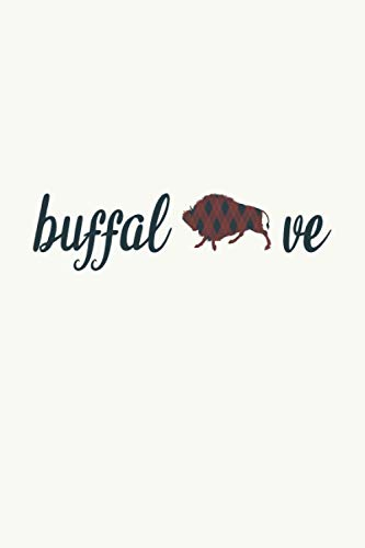 Buffalove: Blank Lined Journal to Write In – Buffalo Notebook for Animal Lovers
