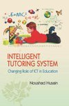 Intelligent Tutoring System: Changing Role of ICT in Education