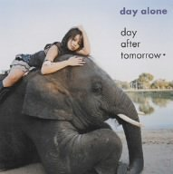 Day Alone by Day After Tomorrow (2005-03-09)