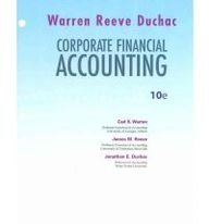 Loose Leaf Edition for Warren/Reeve/Duchac's Corporate Financial Accounting, 10th