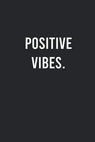 Positive Vibes.: Notebook with Lined Paper (6x9, 110 pages)Journal for Everyone to use Everywhere, Women, Girls, Men, Boys, Office, University, ... Hobbies, Planning, Funny, Cool and Simple