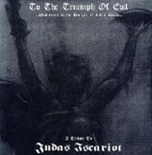 To the triumph of Evil-Tribute to Judas Iscariot by Birkenau
