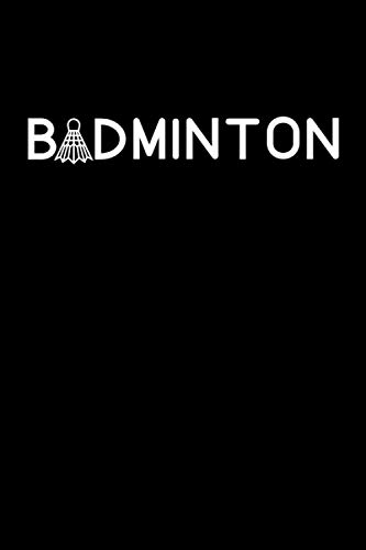 Badminton: Badminton Sport Notebook With 120 Lined Pages, A Great Gift Idea For A Badminton Player (Gift for Badminton, Band 1)