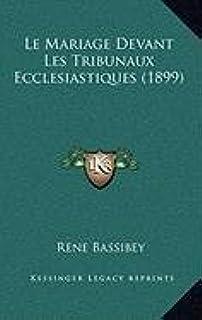 Le Mariage Devant Les Tribunaux Ecclesiastiques (1899)