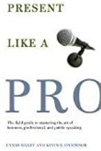 Present Like a Pro (06) by Maxey, Cyndi - O'Connor, Kevin E [Paperback (2006)]