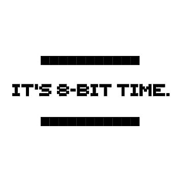 It's 8-Bit Time