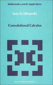 Convolutional Calculus (Mathematics and Its Applications (Kluwer Academic Pub) East European Series)