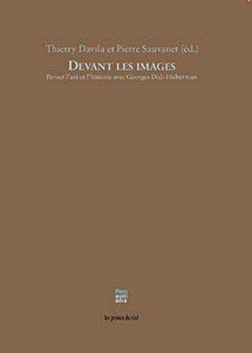 Devant les images : Penser l'art et l'histoire avec Georges Didi-Huberman