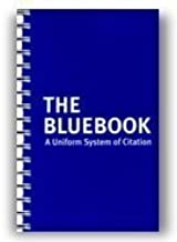 The Bluebook: A Uniform System of Citation 19th (nineteenth) Edition published by The Harvard Law Review Association (2010)