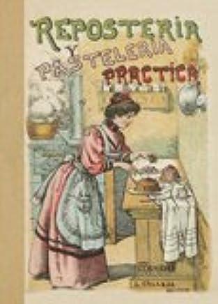 Amazon.es: Reposteria y pasteleria practicas: Libros