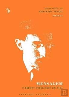 Mensagem e Poemas Publicados em Vida Edição Crítica de Fernando Pessoa – Volume I