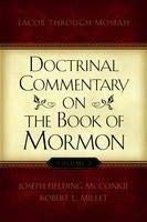 Doctrinal Commentary on the Book of Mormon, V2: Jacob through Mosiah 1590385241 Book Cover