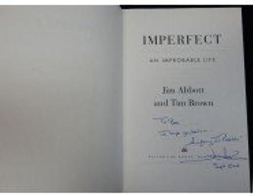 autorización Firmado Abbott, Jim  Imperfecto Imperfecto  1a Edición libro libro libro de tapa dura cubierta de en el interior (P., para Bob. I Hope You Believe, todo es posible) Autografiada  el estilo clásico