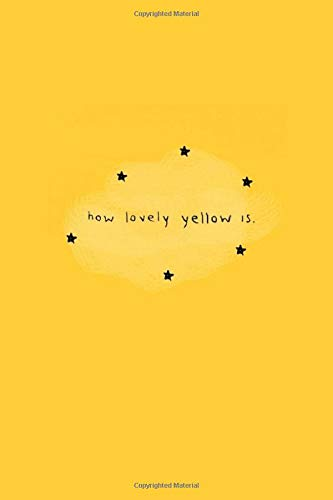 How Lovely Yellow Is: Aesthetic BLANK COMPOSITION NOTE Yellow Therapy Notes Log Calming Psychology Meditation Dream Journal Diary Van Gogh Composition Notebook 100 pages, 200 pages