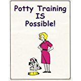 Potty Training is Possible! (Training Manual for Dogs)