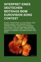 Interpret Eines Deutschen Beitrags Beim Eurovision Song Contest: Nicole, Stefan Raab, Lou, No Angels, Lena Meyer-Landrut, Katja Ebstein