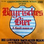 LUSTIGEN DACHAUER BUAM und die Blaskapelle Werner Theisen / GRIECHISCHER WEIN ist jetzt Bayrisches Bier - A Gaudi muass sei / 1976 / Bildhülle / bellaphon # BL 11350 / Deutsche Pressung / 7