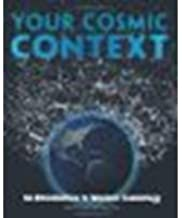 Your Cosmic Context: An Introduction to Modern Cosmology by Duncan, Todd, Tyler, Craig [Addison-Wesley, 2008] (Paperback) [Paperback]