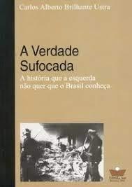 A Verdade Sufocada: A Historia Que A Esquerda N~Ao Quer Que O Brasil Conheca (Portuguese Edition)