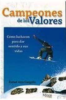 Campeones de los valores/ Champions of Values: Como lucharon para dar sentido a sus vidas/ How Struggled to Make Sense of Their Lives (Spanish Edition)