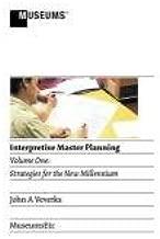Interpretive Master Planning: Volume 1 - Strategies for the New Millennium