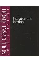 Essentials of Home Inspection: Insulationand Interiors (Essentials of Home Inspection) 0793180694 Book Cover
