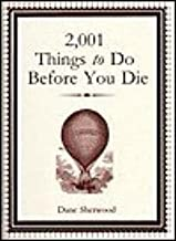 2001 Things to Do before You Die by Dane Sherwood (2004-05-03)