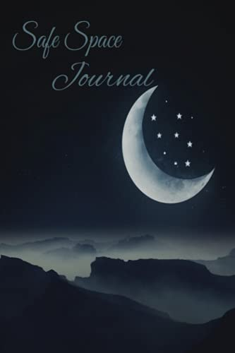 Safe space journal: Night sky, moon, stars, journal, safe space