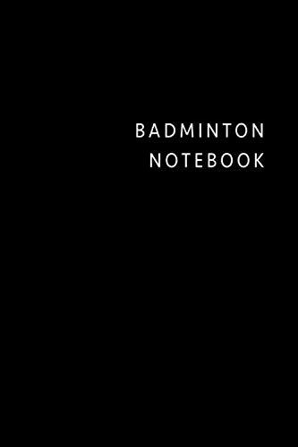 Badminton notebook: Black simple Badminton composition notebook Badminton practice log book gift ideas for men women Badminton Tracker for girl boy Badminton College Rule Lined journal Notes Writing