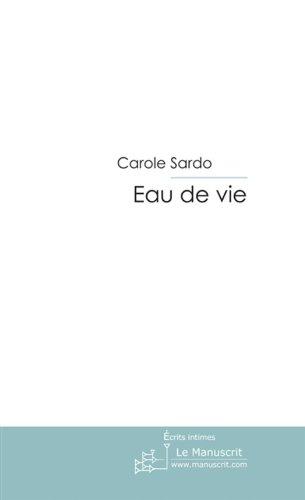 Eau de vie (Fiction et Littérature) (French Edition)