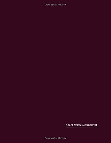 Sheet Music Manuscript: 120 Blank Sheet Music Pages (Maroon cover)