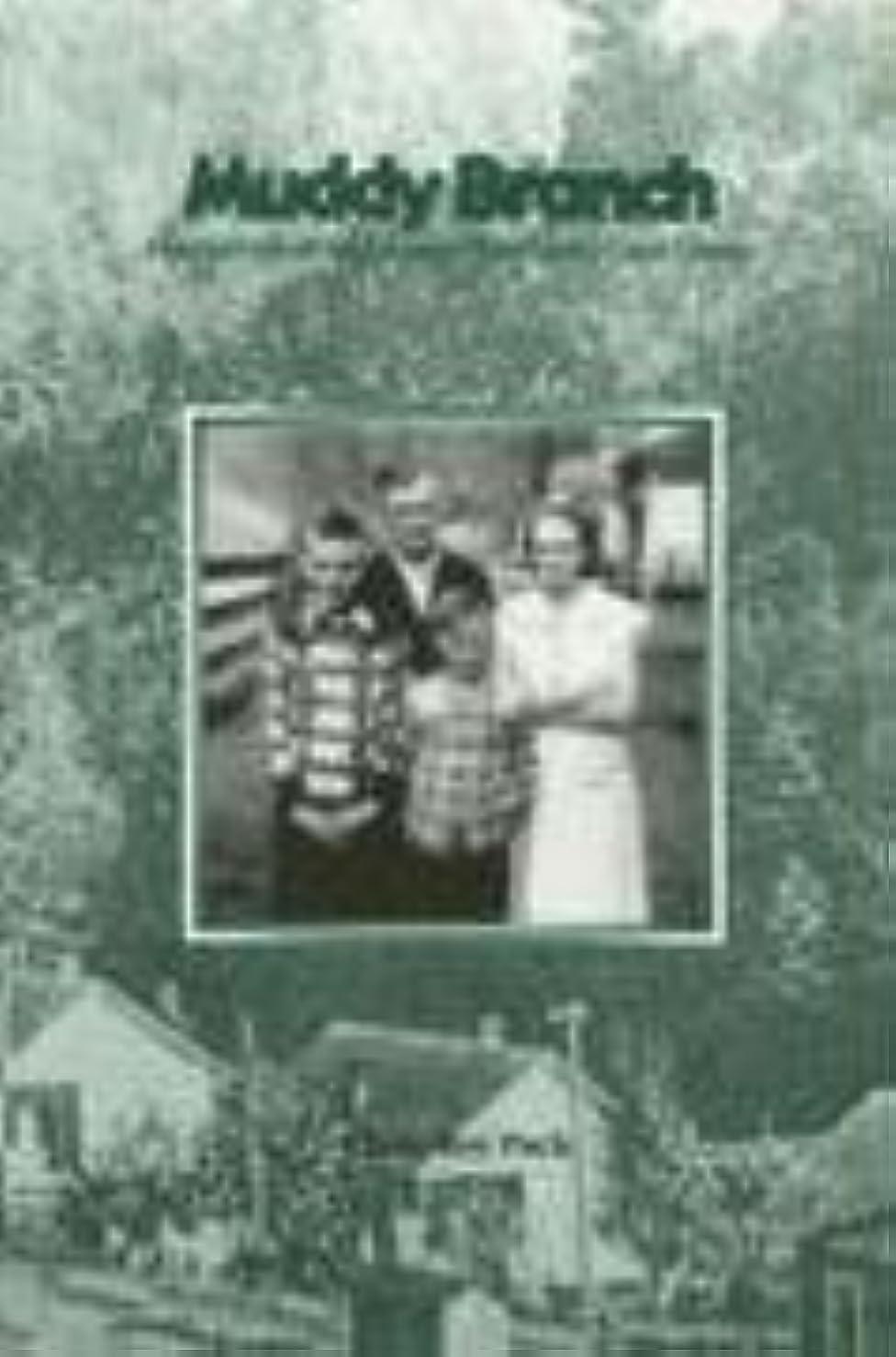 Muddy Branch: Memories of an Eastern Kentucky Coal Camp
