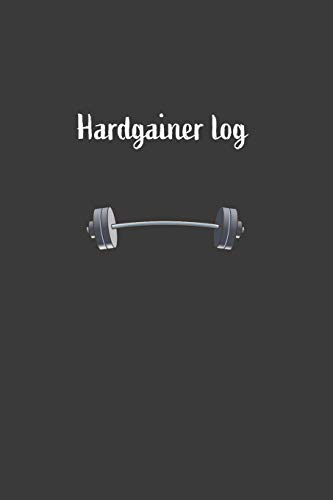 Hardgainer Log: Nice Notebook For Hardgainer