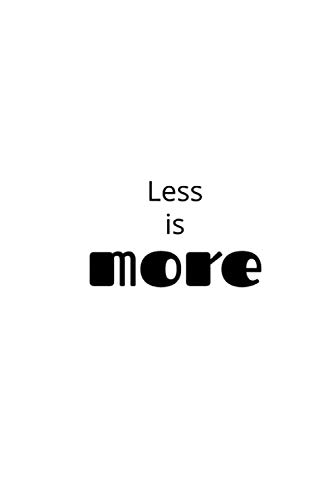 LESS IS MORE: beautifully designed minimalist modern style with a funny saying - Fuck It. And at 6 x 9' with 110 pages,