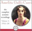 The Complete Acoustic Victor Recordings, Vol. 1 (1916-1920) by Amelita Galli-Curci (2002-06-18)