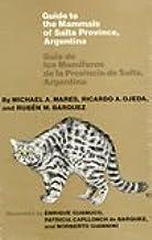 Guide to the Mammals of Salta Province, Argentina/ Guia De Los ...