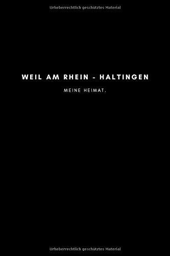 Weil am Rhein - Haltingen: Notizbuch, Notizblock, Notebook | Punktraster, Punktiert, Dotted | 120 Seiten, DIN A5 (6x9 Zoll) | Notizen, Termine, Ideen, ... | Deine Stadt, Dorf, Region, Liebe und Heimat