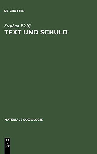 Text und Schuld: Die Rhetorik psychiatrischer Gerichtsgutachten (Materiale Soziologie, Band 2)