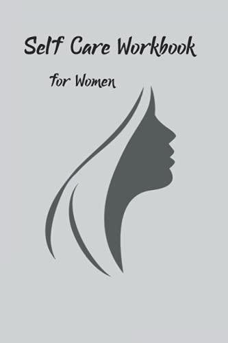 Self-Care Workbook for Women: A Guided Self Care Journal for Women Seeking Mental Health Restoration