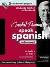 Michel Thomas Speak Spanish Advanced: 5-CD Advanced Program (Michel Thomas Series)