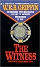 The Witness (Badge of Honor Series #4) by W. E. B. Griffin