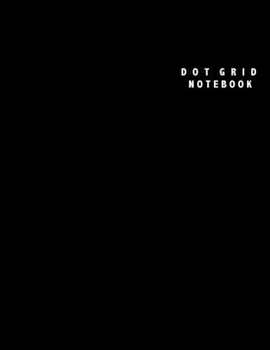 Dot Grid Notebook: Large (8.5 x 11 inches) - 106 Dotted Pages || Black Dotted Notebook/Journal