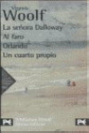 La Senora Dalloway, Al Faro,orlando Y Un Cuarto Propio