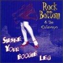 Shake Your Boogie Leg by Rock Bottom & Cutaways (1998-11-17)